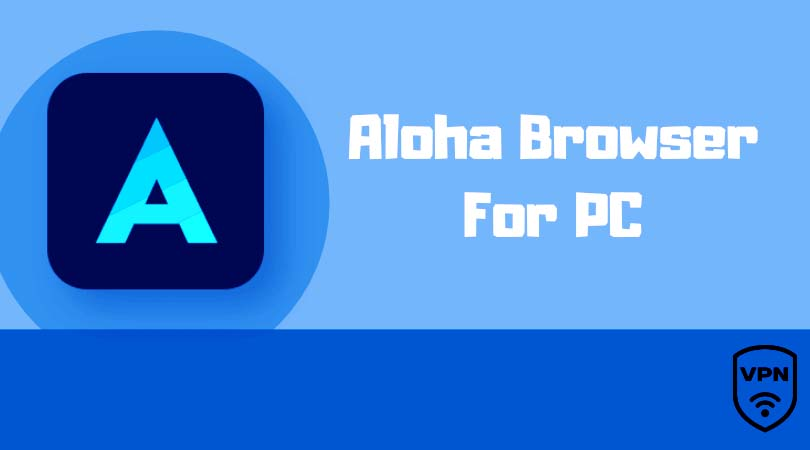Aloha Browser for PC Download Free for All Windows