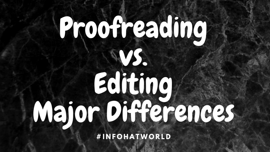 Proofreading vs. Editing Major Differences