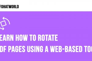 Learn How to Rotate PDF Pages Using a Web Based Tool