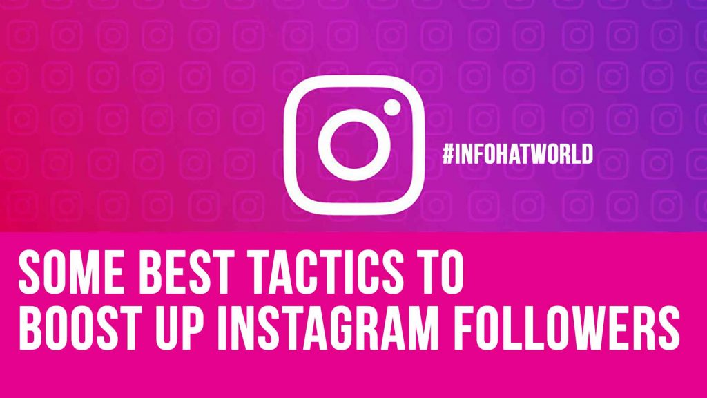 Some best tactics to boost up Instagram Followers