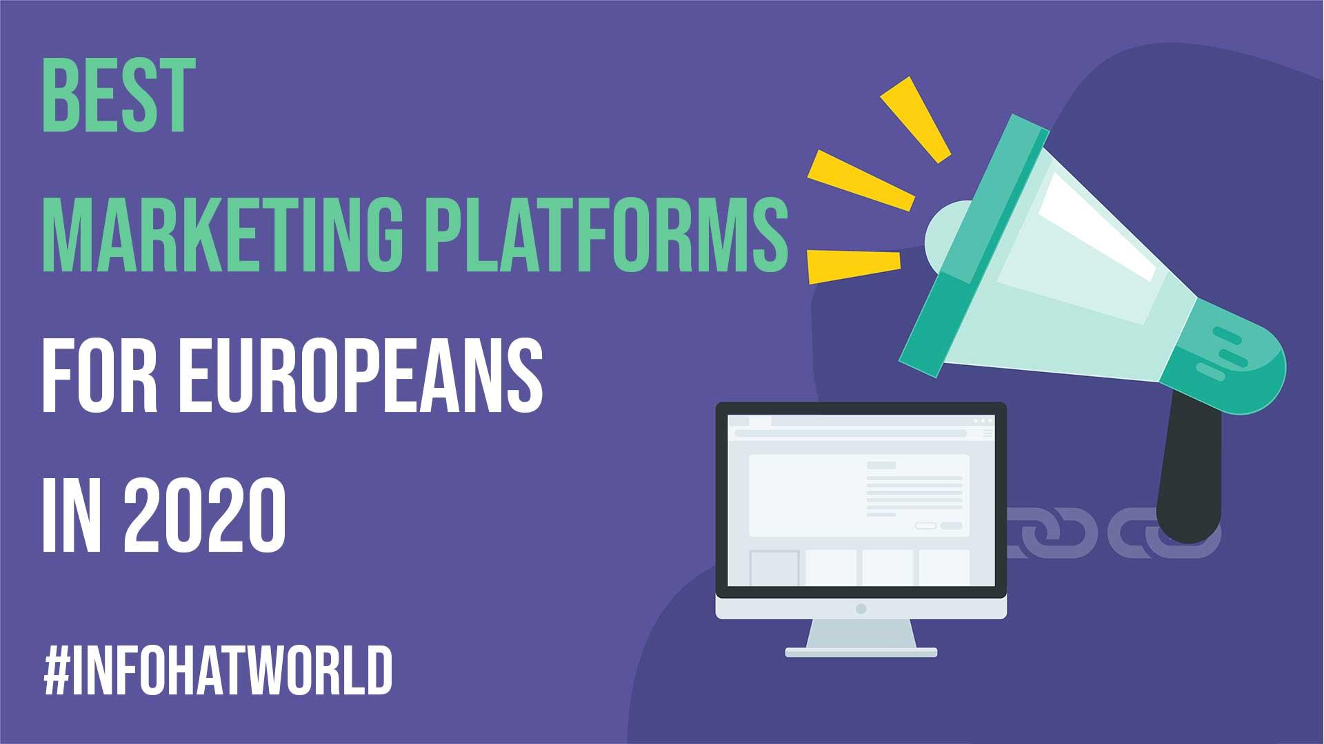 Best Marketing Platforms for Europeans in 2020