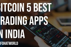 Bitcoin 5 Best Trading Apps in India