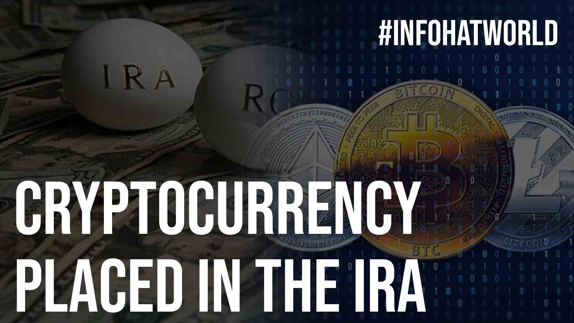 Cryptocurrency Placed in the IRA