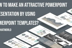 How to Make an Attractive PowerPoint Presentation by Using PowerPoint Templates