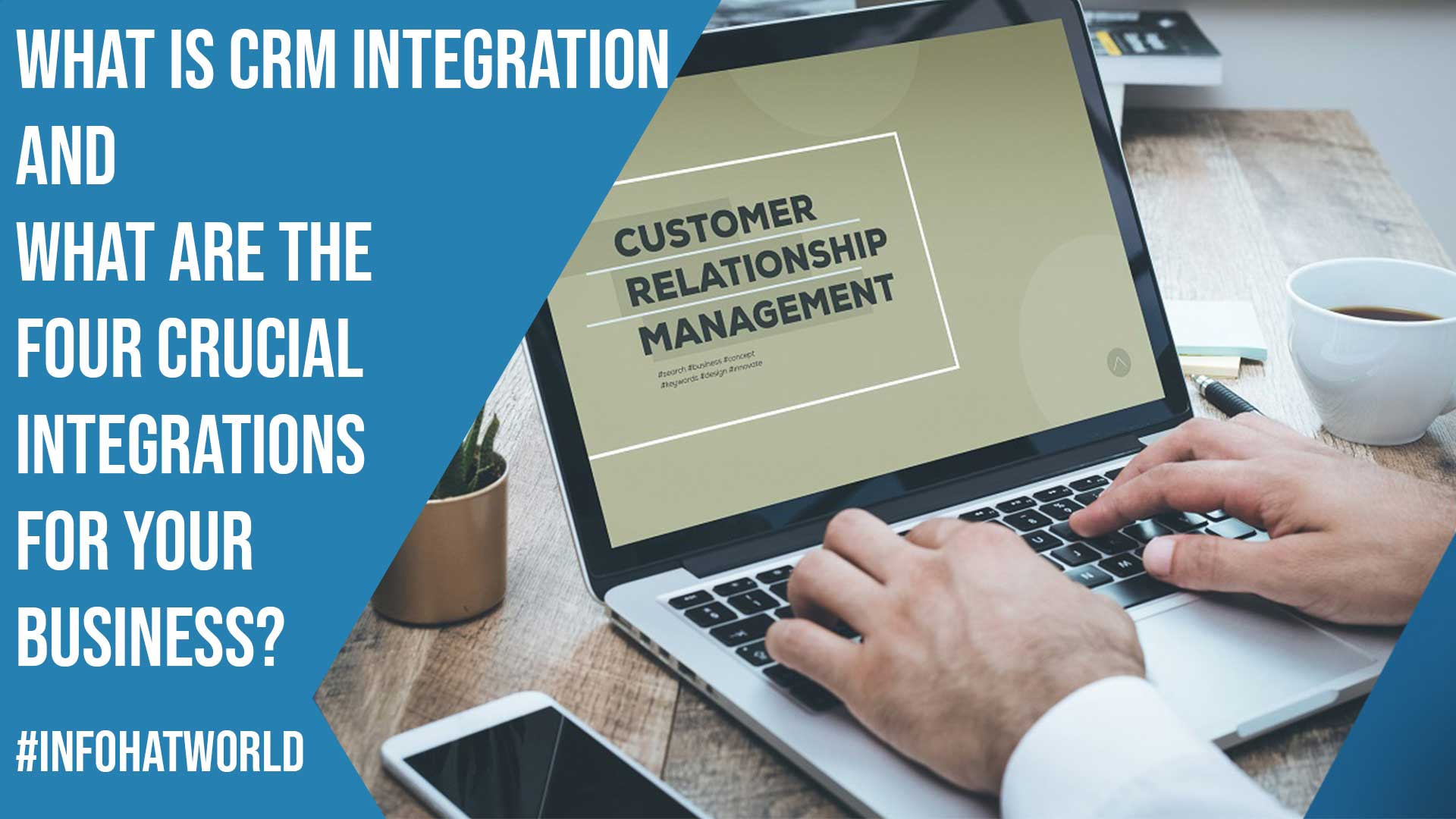 What is CRM Integration and What Are The Four Crucial Integrations For Your Business