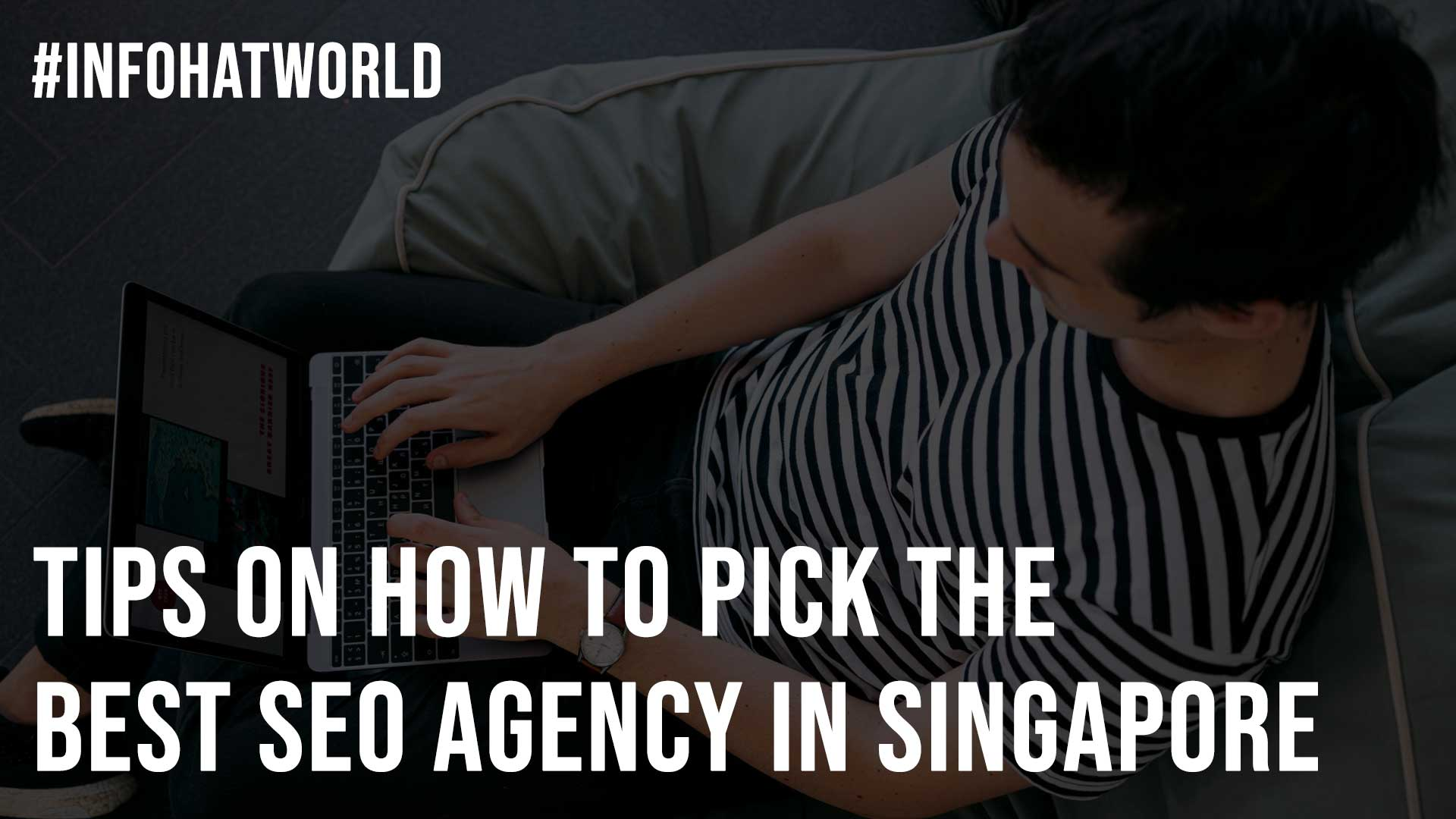 Tips on How to Pick the Best SEO Agency in Singapore