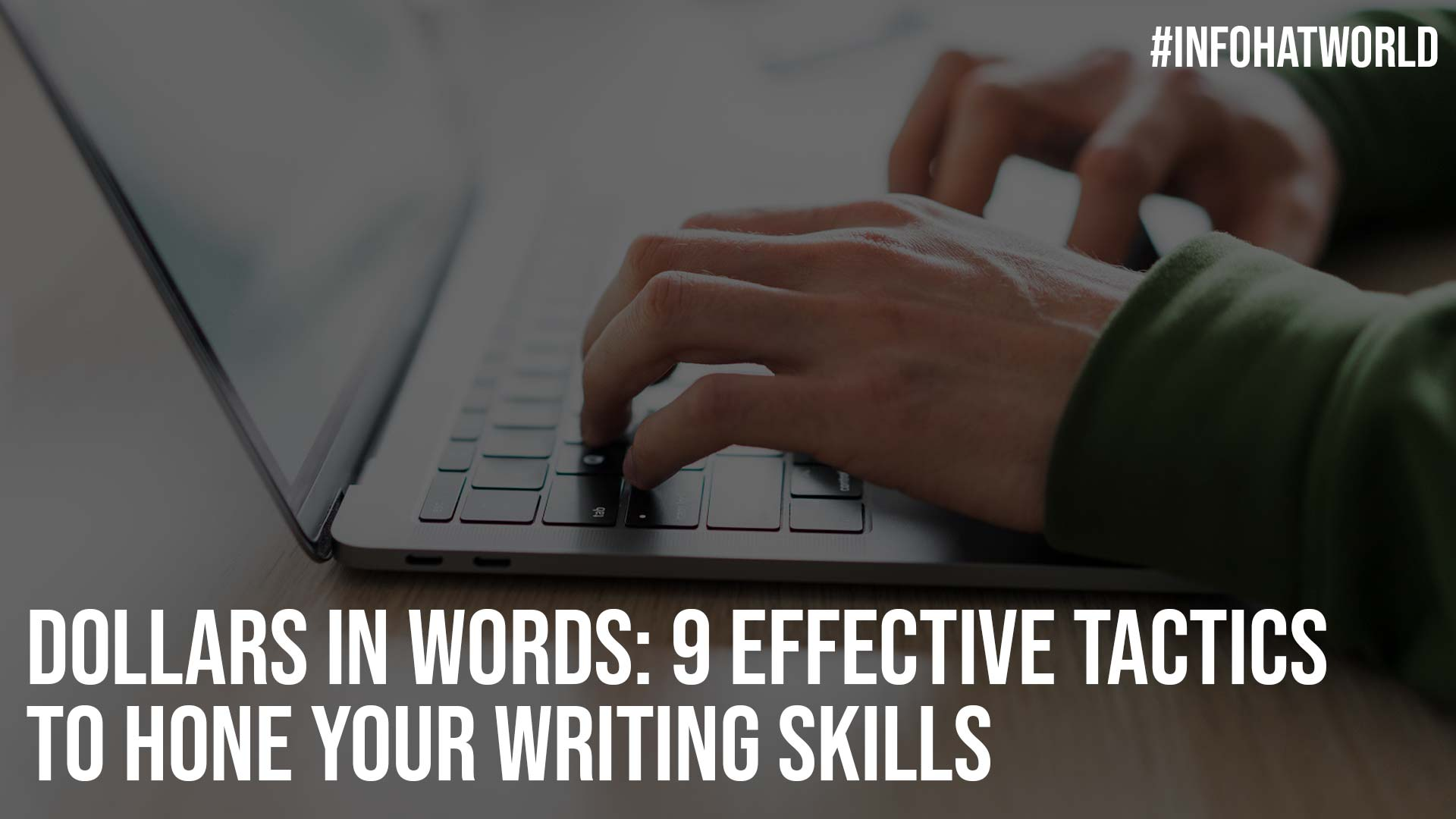 Dollars In Words 9 Effective Tactics To Hone Your Writing Skills