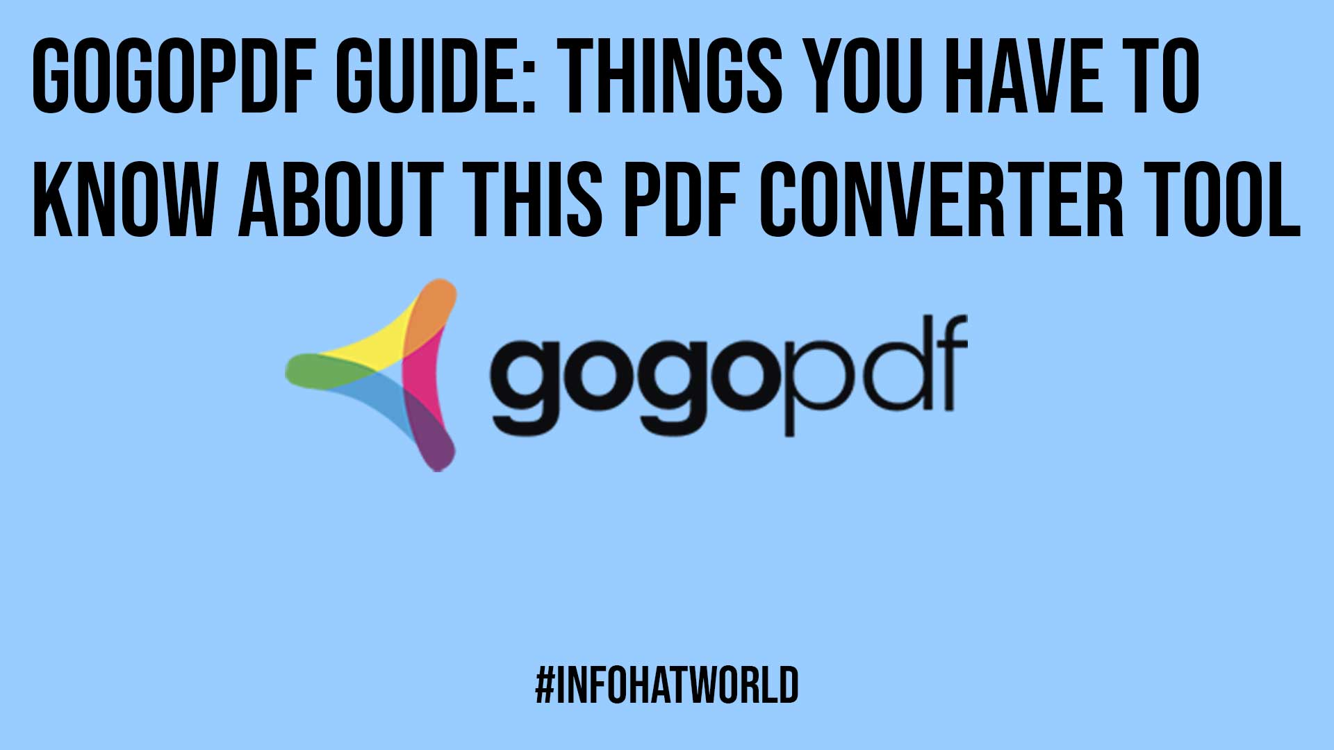 GogoPDF Guide Things You Have To Know About This PDF Converter Tool