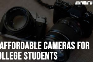 7 Affordable Cameras for College Students