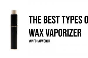The Best Types of Wax Vaporizer