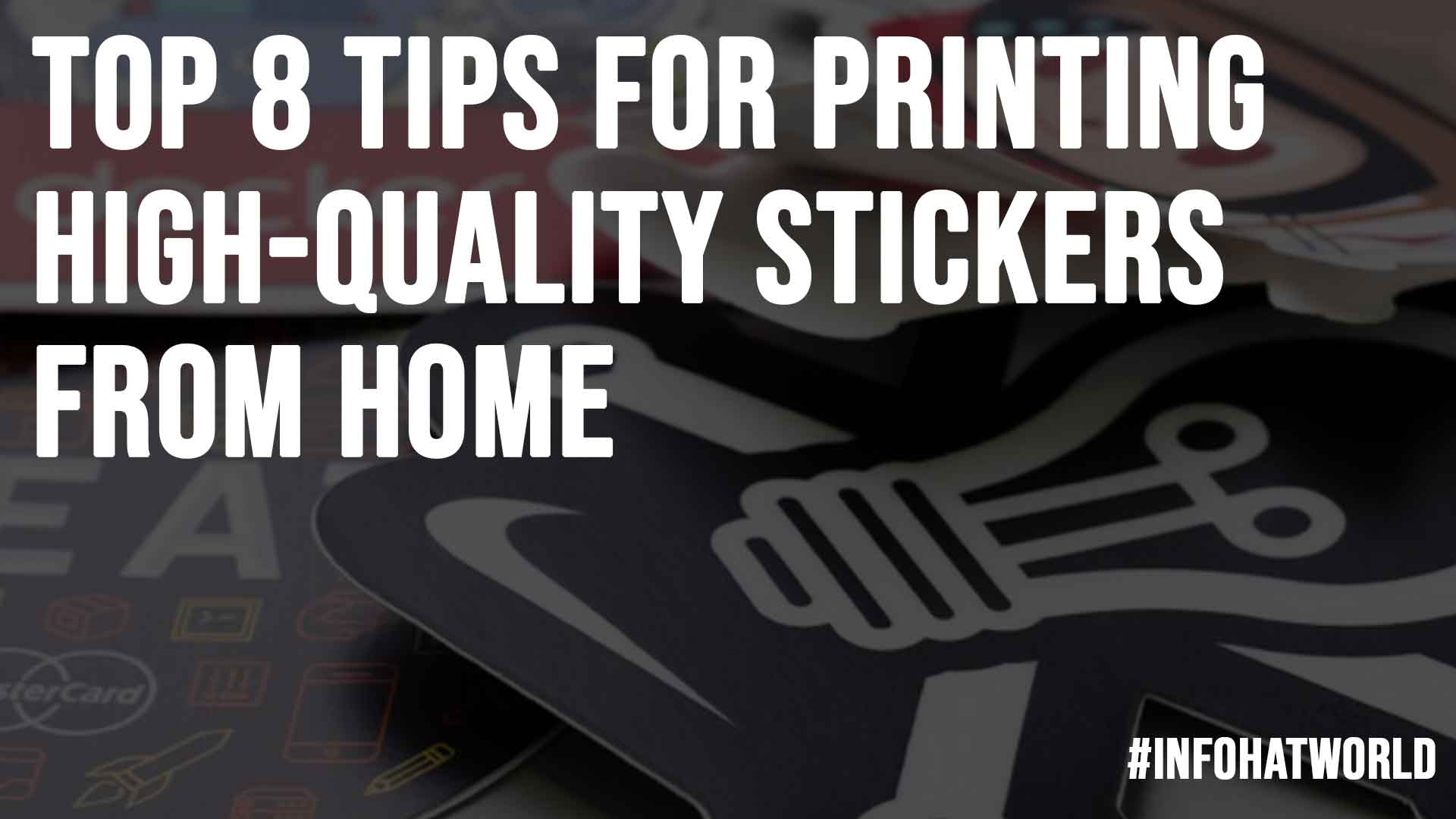 Top 8 Tips for Printing High Quality Stickers from Home