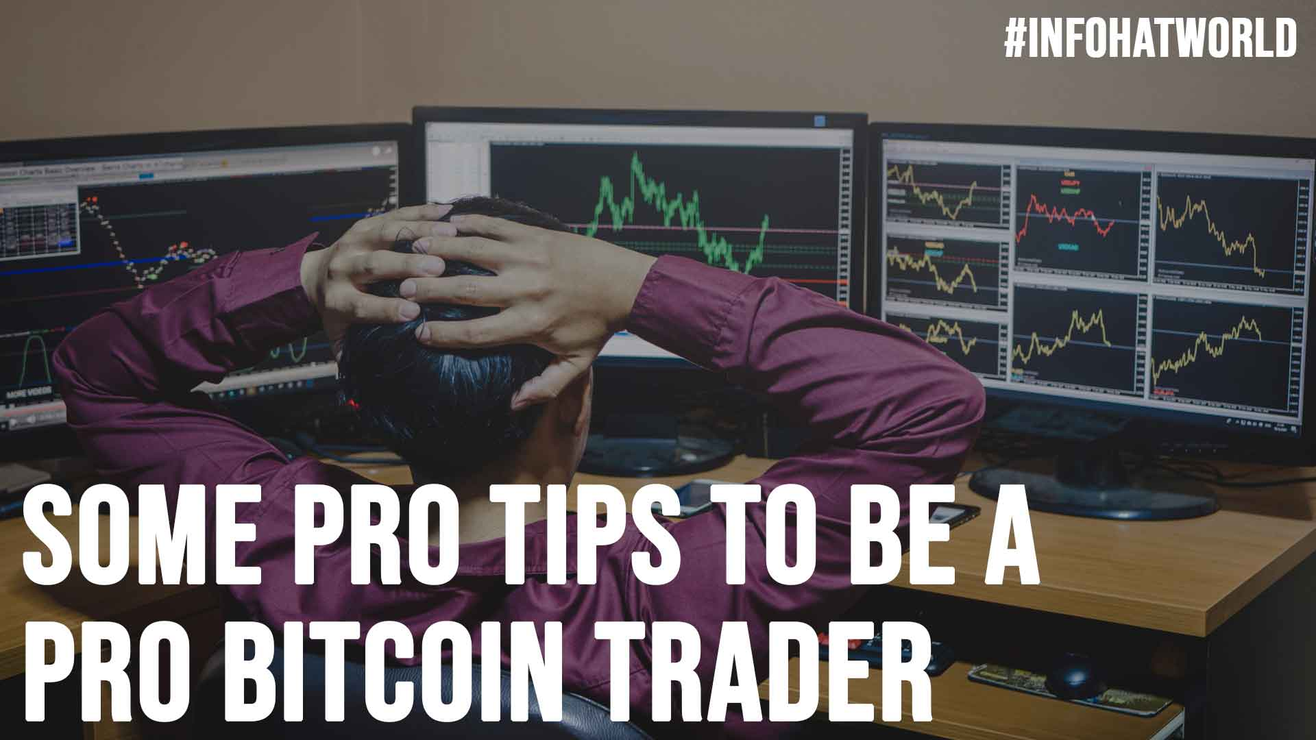 Some Pro Tips to Be a Pro Bitcoin Trader