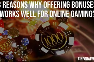 3 Reasons Why Offering Bonuses Works Well for Online Gaming