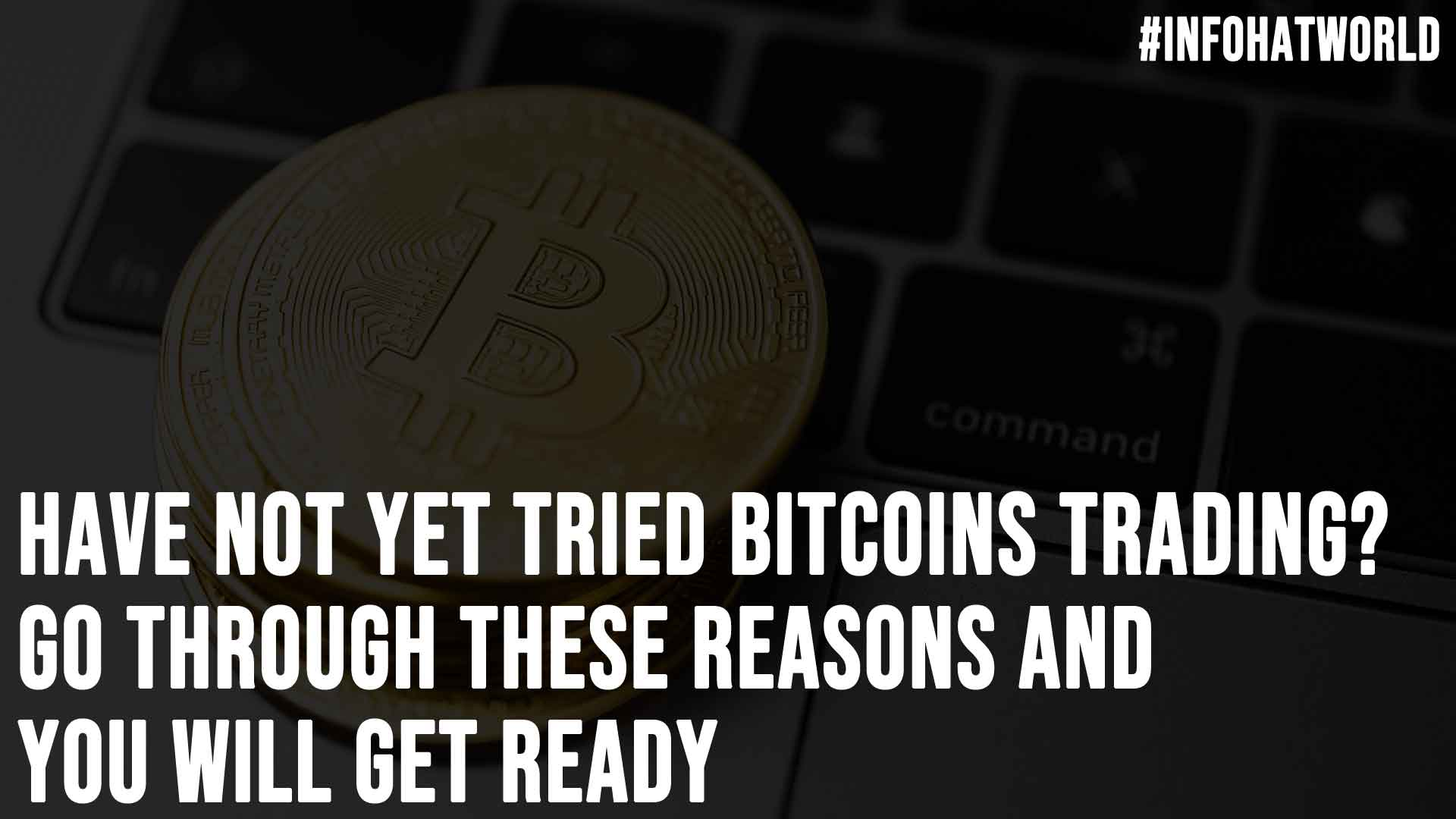 Have Not Yet Tried Bitcoins Trading Go Through These Reasons and You Will Get Ready