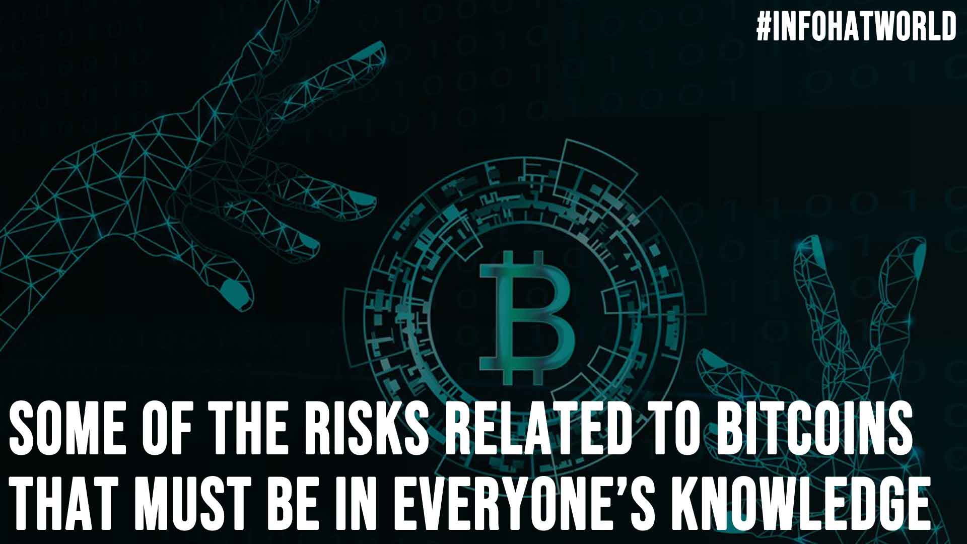 Some of the Risks Related to Bitcoins That Must be in Everyones Knowledge
