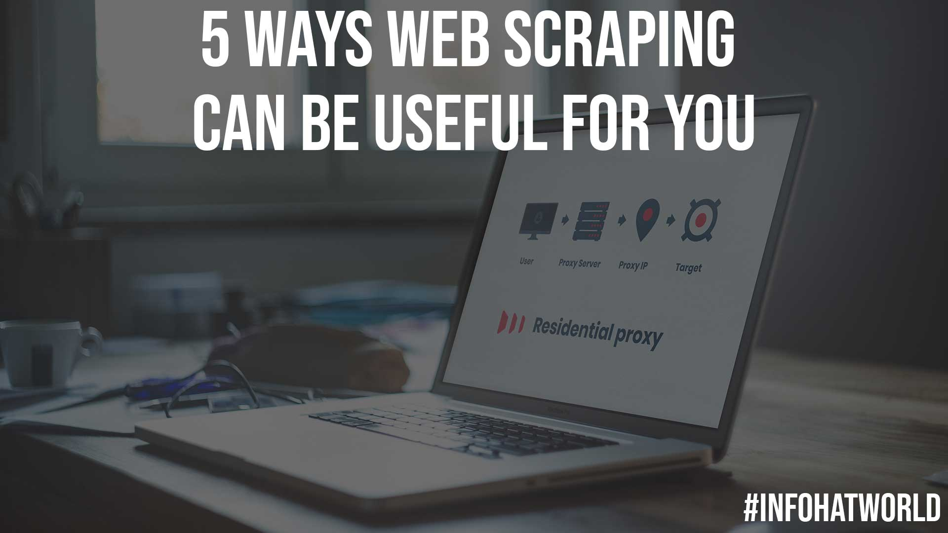 5 Ways Web Scraping Can Be Useful for You