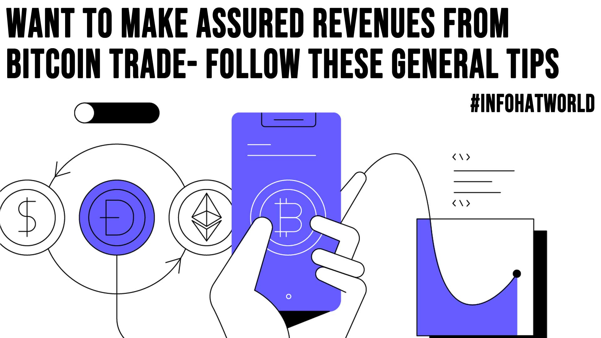 Want to Make Assured Revenues from Bitcoin Trade Follow These General Tips
