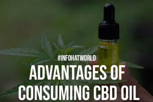 Advantages Of Consuming CBD Oil