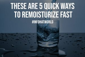 These are 5 Quick Ways to Remoisturize Fast
